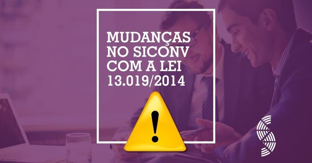 Mudanças no Siconv com a Lei 13019/2014