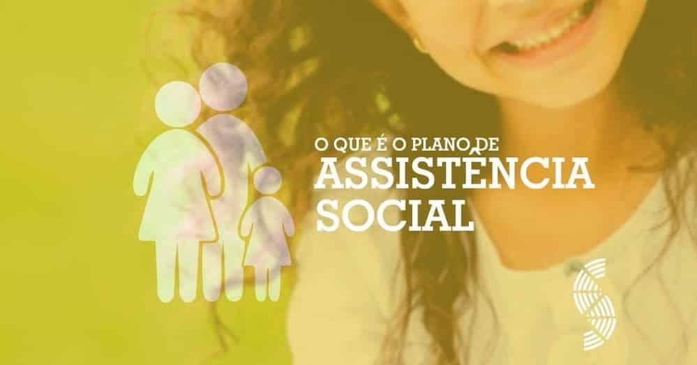 O que é o Plano Municipal de Assistência Social