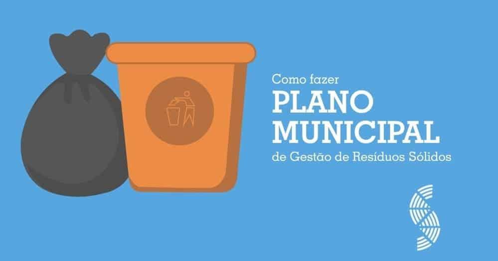 Como fazer o Plano Municipal de Gestão Integrada de Resíduos Sólidos