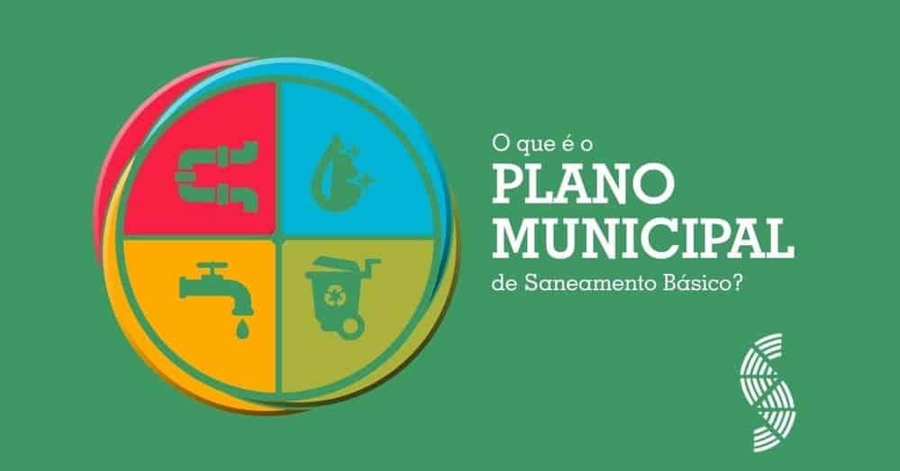 O que é o Plano Municipal de Saneamento Básico?