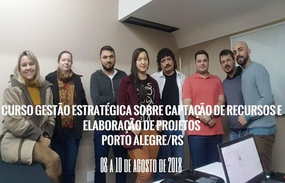 Curso Gestão Estratégica sobre CAPTAÇÃO DE RECURSOS e ELABORAÇÃO DE PROJETOS realizado nos dias 08 a 10 de agosto em Porto Alegre/RS