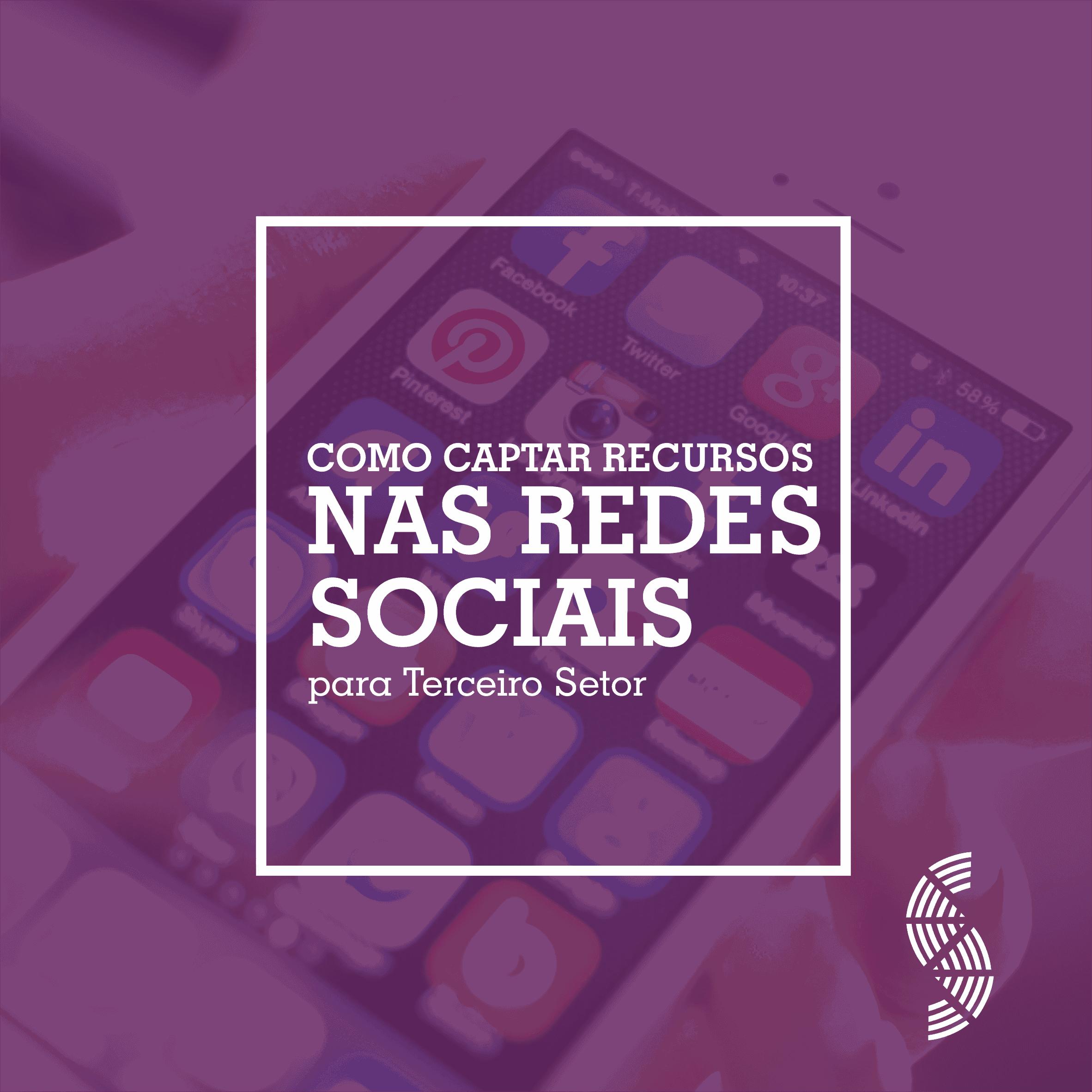 Como Captar Recursos nas Redes Sociais para Terceiro Setor