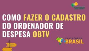 Como fazer o Cadastro do Ordenador de Despesa OBTV