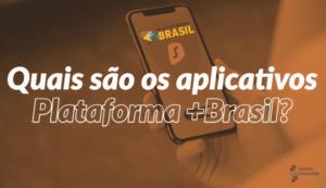 Quais são os aplicativos Plataforma Mais Brasil?