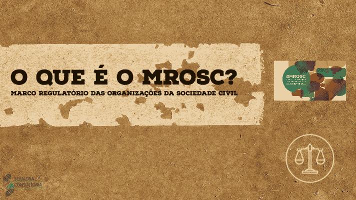 O que e o MROSC Marco Regulatorio das Organizações da Sociedade Civil