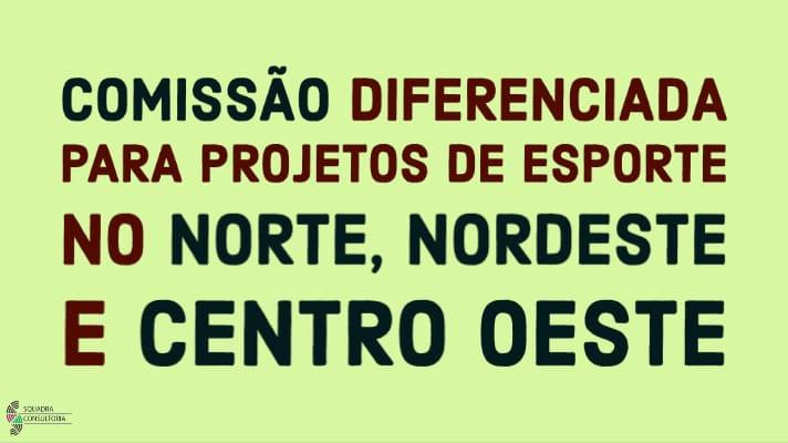 Comissão diferenciada para projetos de esporte no norte, nordeste e centro oeste