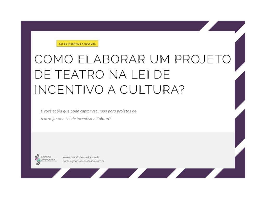 Como elaborar um projeto de teatro na Lei de Incentivo a Cultura
