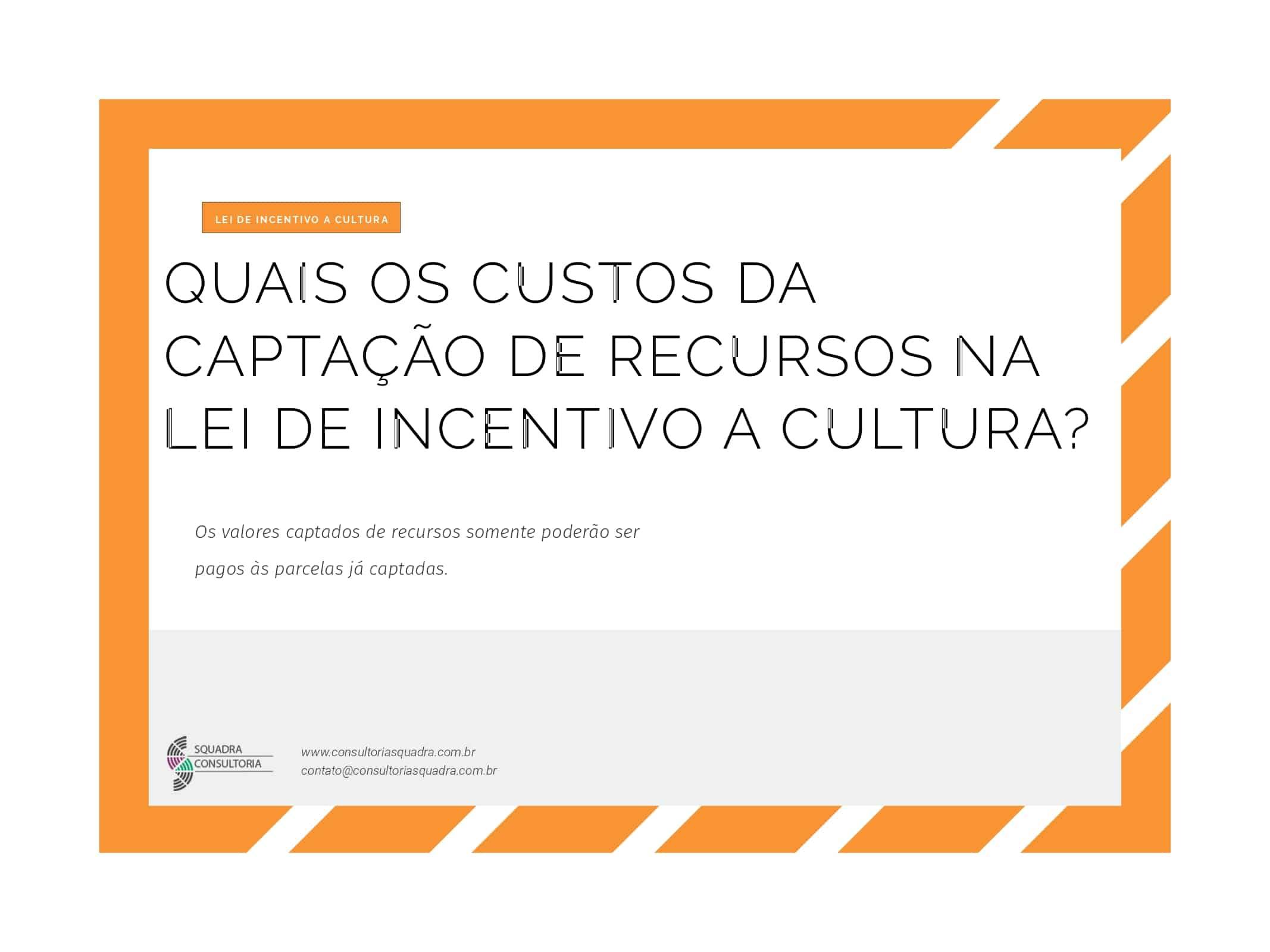 Quais os custos da captacao de recursos na Lei de Incentivo a Cultura