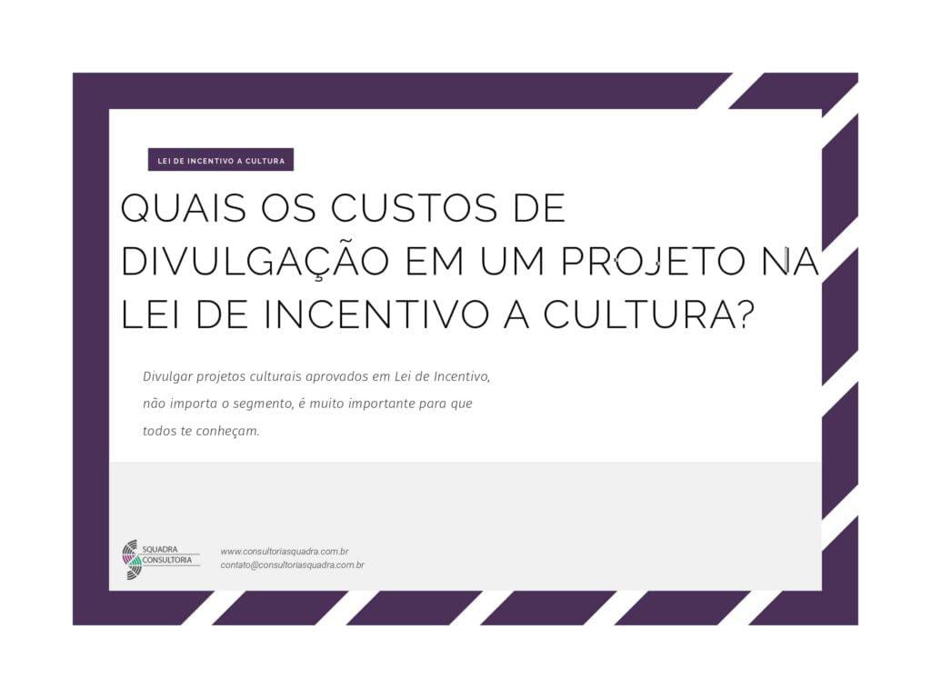Quais os custos de divulgacao em um projeto na Lei de Incentivo a Cultura