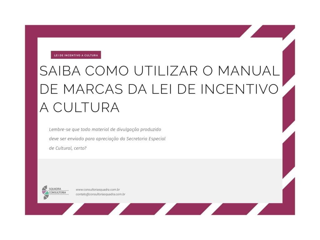Saiba como utilizar o manual de marcas da lei de incentivo a cultura