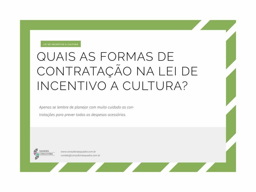 Quais as formas de contratacao na Lei de Incentivo a Cultura