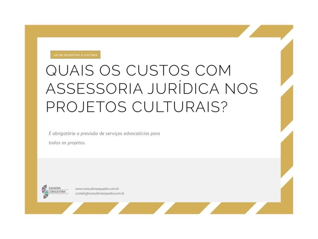 Quais os custos com assessoria jurídica nos projetos culturais