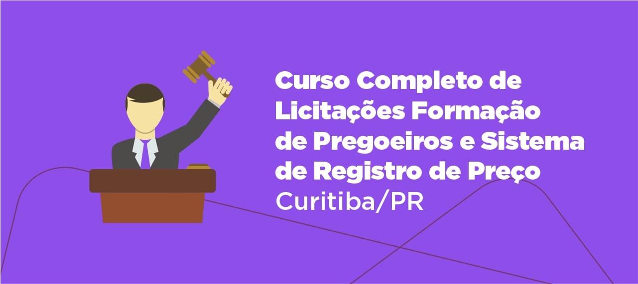 Curso Completo de Licitações - Formação de Pregoeiros e Sistema de Registro de Preço - Curitiba