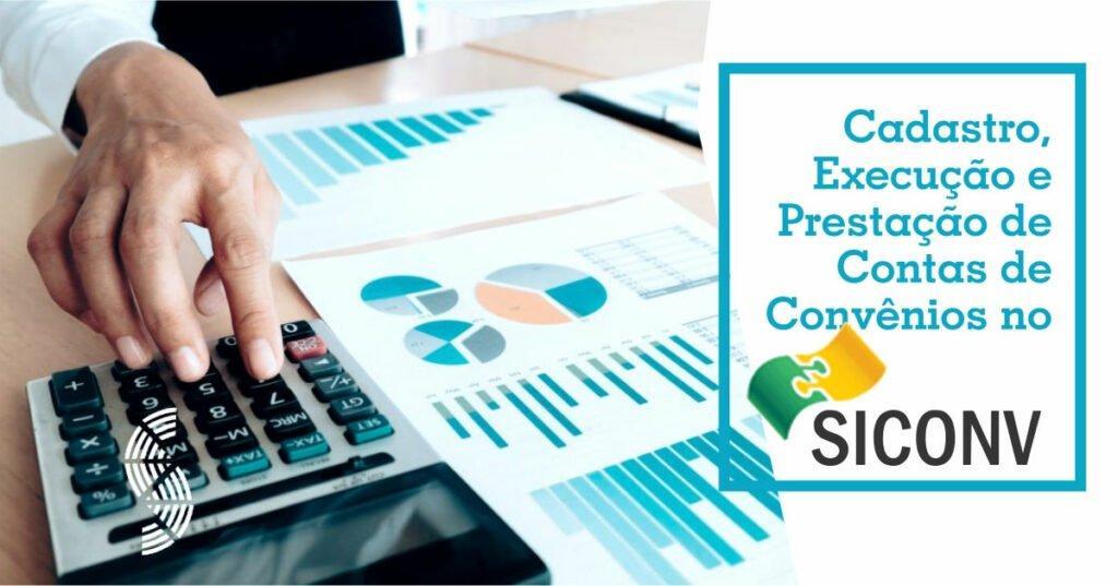 Cadastro Execução e Prestação de Contas de Convênios no SICONV