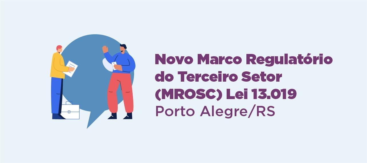 Curso Novo Marco Regulatório do Terceiro Setor (MROSC) – Lei 13.019 - Porto Alegre