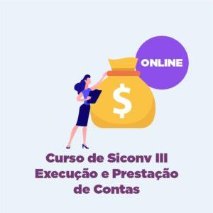 Curso de Siconv III - Execução e Prestação de Contas