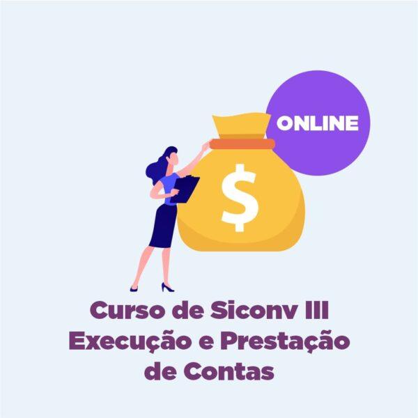 Curso de Siconv III – Execução e Prestação de Contas – ONLINE