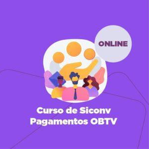 Curso de Siconv - Pagamentos OBTV
