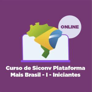 Curso de Siconv Plataforma Mais Brasil - I - Iniciantes