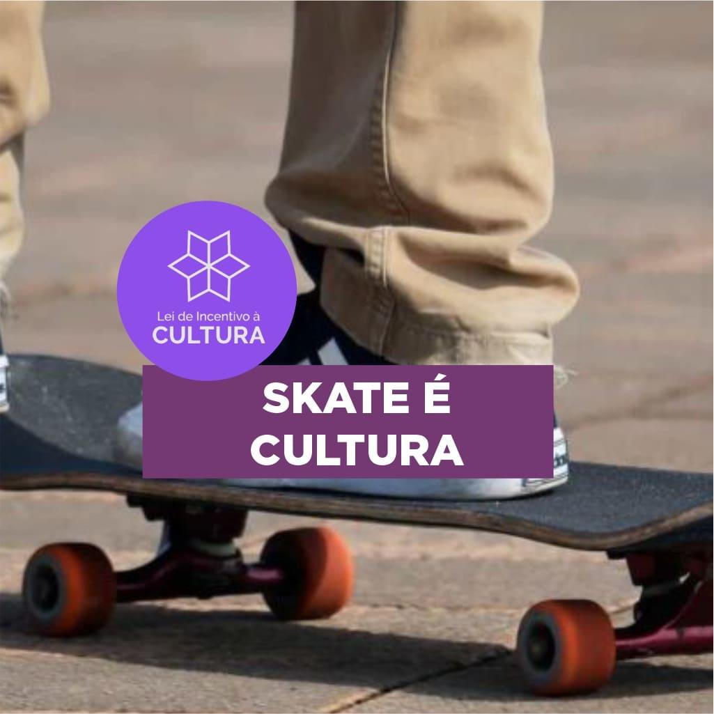 Projeto Skate é Cultura