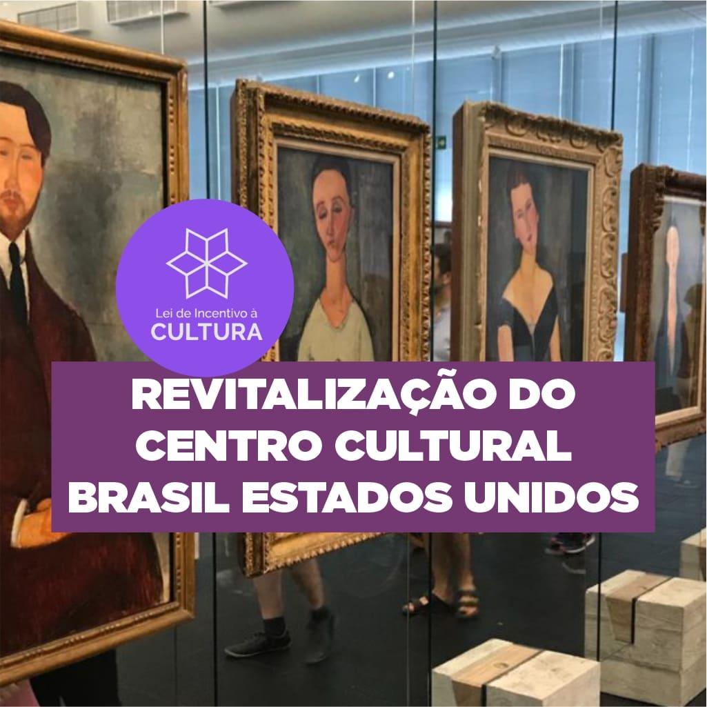 Revitalização do Centro Cultural Brasil Estados Unidos