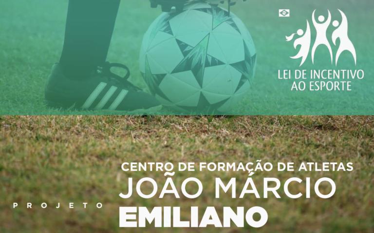 PROJETO CENTRO DE FORMAÇÃO DE ATLETAS JOÃO MÁRCIO EMILIANO